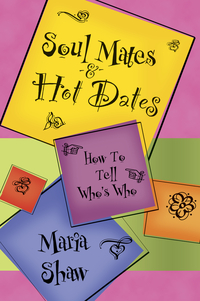 Soul Mates & Hot Dates, by Maria Shaw