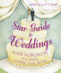 Star Guide to Weddings, by April Elliott Kent