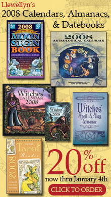 Llewellyn's 2008 Annuals on sale now thru January 4th! 20% Off all calendars, almanacs, & datebooks!