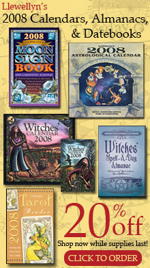 Llewellyn's 2008 Annuals on sale while supplies last! 20% Off all calendars, almanacs, & datebooks!