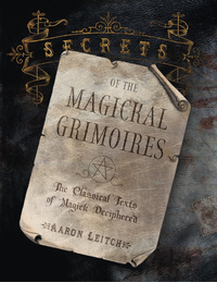 Secrets of the Magickal Grimoires, by Aaron Leitch