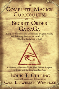 The Complete Magick Curriculum of the Secret Order G.B.G.