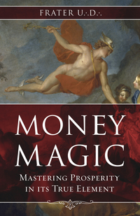 Money Magic, by Frater UD
