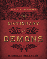 The Dictionary of Demons, by Michelle Belanger