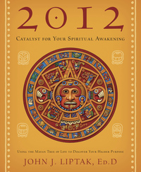 2012: Catalyst for Your Spiritual Awakening