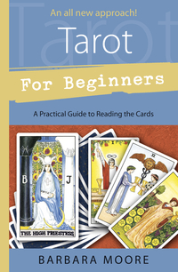 Tarot for Beginners, by Barbara Moore