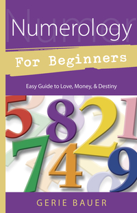 Numerology for Beginners, by Gerie Bauer
