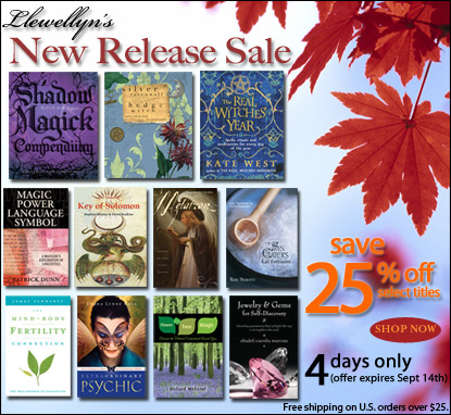 Llewellyn's New Release Sale - Save 25% Off Select New Releases - Four days only! September 10th - 13th, 2008
