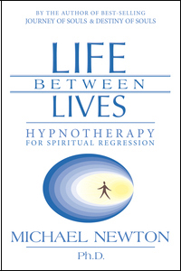 Life Between Lives, by Michael Newton