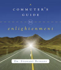 A Commuter's Guide to Enlightenment, by Stewart Bitkoff
