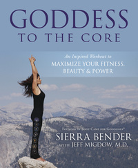 Goddess to the Core, by Sierra Bender