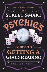Street Smart Psychic's Guide to Getting a Good Reading