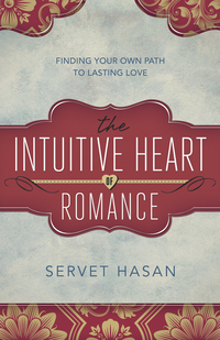 The Intuitive Heart of Romance, by Servet Hasan