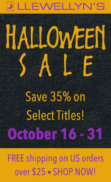 Save Up to 50% During Llewellyn's Halloween Sale, October 16 - 31! Free Shipping on U.S. Orders Over $25! Shop Now!