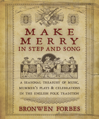 Make Merry in Step and Song, by Bronwen Forbes