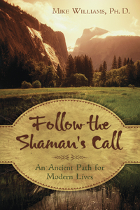 Follow the Shaman's Call