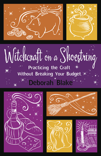 Witchcraft on a Shoestring, by Deborah Blake