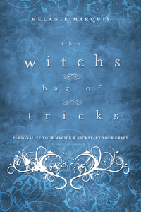 The Witch's Bag of Tricks, by Melanie Marquis