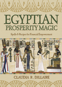 Egyptian Prosperity Magic, by Claudia Dillaire