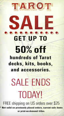 Save up to 50% on Hundreds of Tarot Decks, Kits, and Books! Sale Ends Today! Shop Now!