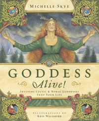 Goddes Alive!: Inviting Celtic & Norce Goddesses into Your Life