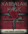 Kabbalah, Magic & the Great Work of Self Transformation