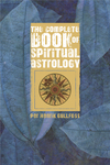 The Complete Book of Spiritual Astrology