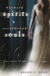 Wayward Spirits & Earthbound Souls