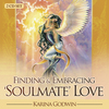 Finding & Embracing Soulmate Love CD