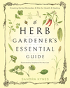 The Herb Gardener's Essential Guide