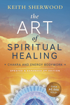 The Art of Spiritual Healing (new edition)
