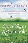 Sacred Signs & Symbols, by Sherrie Dillard