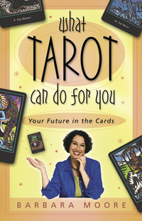 What Tarot Can Do for You, by Barbara Moore