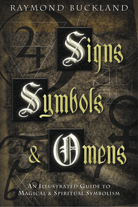 Signs, Symbols, & Omens, by Raymond Buckland