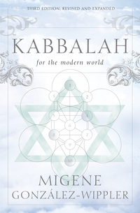 Kabbalah for the Modern World, by Migene Gonzalez-Wippler