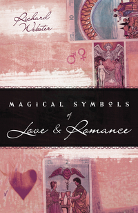 Magical Symbols of Love & Romance, by Richard Webster