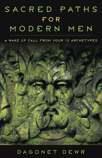 Sacred Paths for Modern Men
