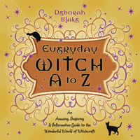 Everyday Witch A to Z, by Deborah Blake