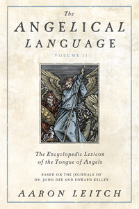 The Angelical Language, Volume II, by Aaron Leitch
