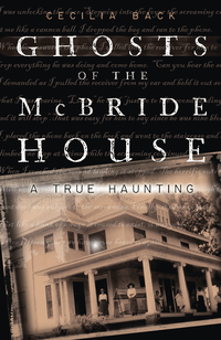 Ghosts of the McBride House