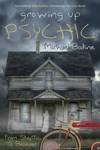 Growing Up Psychic, by Michael Bodine