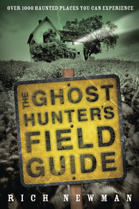 The Ghost Hunter's FIeld Guide, by Rich Newman
