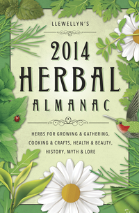 Llewellyn's 2014 Herbal Almanac, by Llewellyn