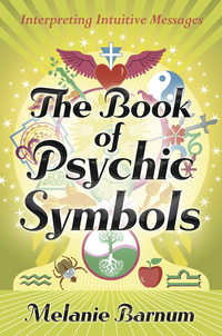 The Book of Psychic Symbols, by Melanie Barnum