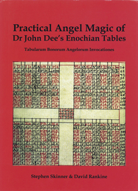 Practical Angel Magic of Dr. John Dee's Enochian Tables