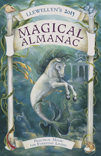 Llewellyn's 2015 Magical Almanac: Practical Magic for Everyday Living