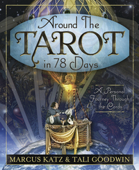 Around the Tarot in 78 Days, by Marcus Katz & Tali Goodwin