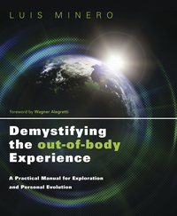 Demystifying the Out-of-Body Experience, by Luis Minero