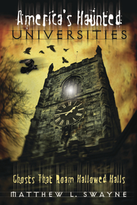 America's Haunted Universities, by Matthew L. Swayne