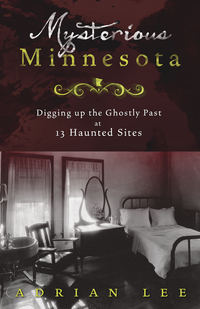 Mysterious Minnesota, by Adrian Lee